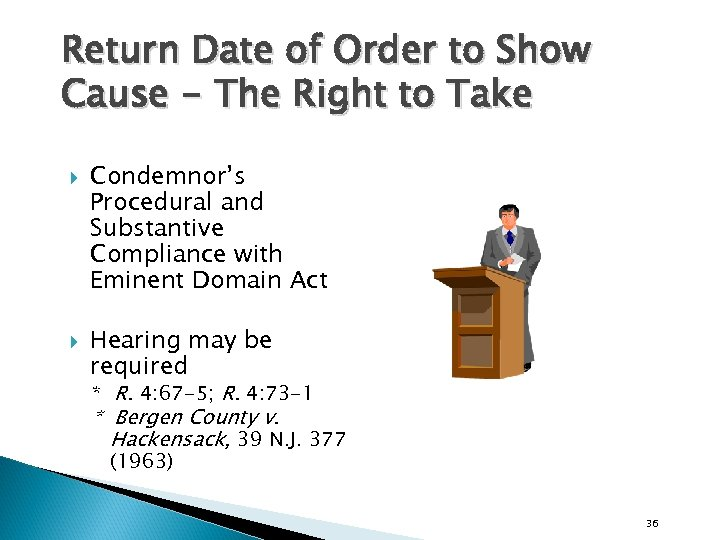 Return Date of Order to Show Cause - The Right to Take Condemnor's Procedural