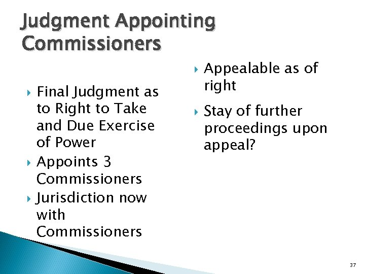 Judgment Appointing Commissioners Final Judgment as to Right to Take and Due Exercise of