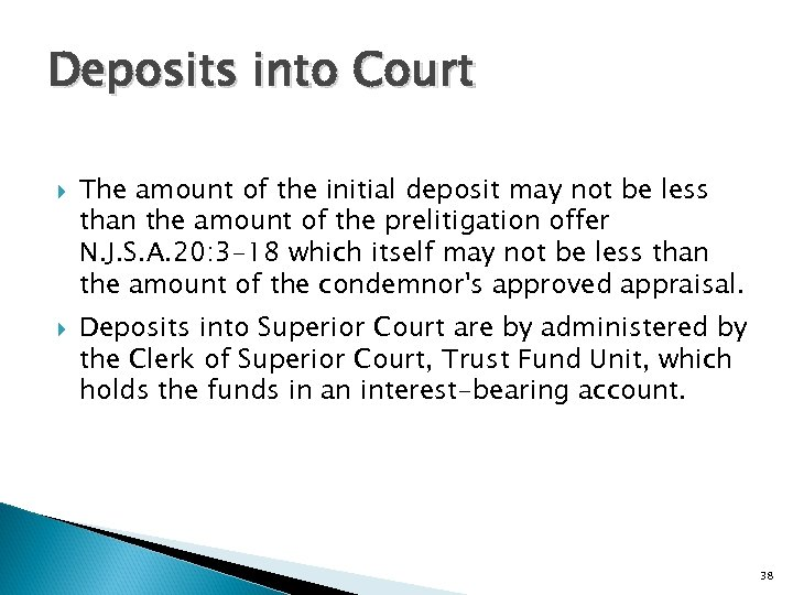 Deposits into Court The amount of the initial deposit may not be less than