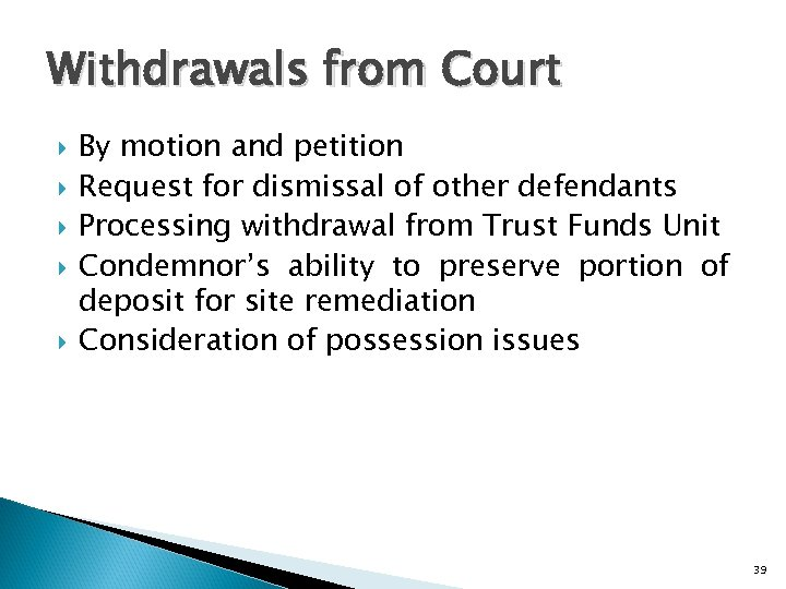 Withdrawals from Court By motion and petition Request for dismissal of other defendants Processing