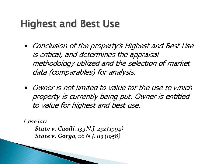 Highest and Best Use • Conclusion of the property's Highest and Best Use is