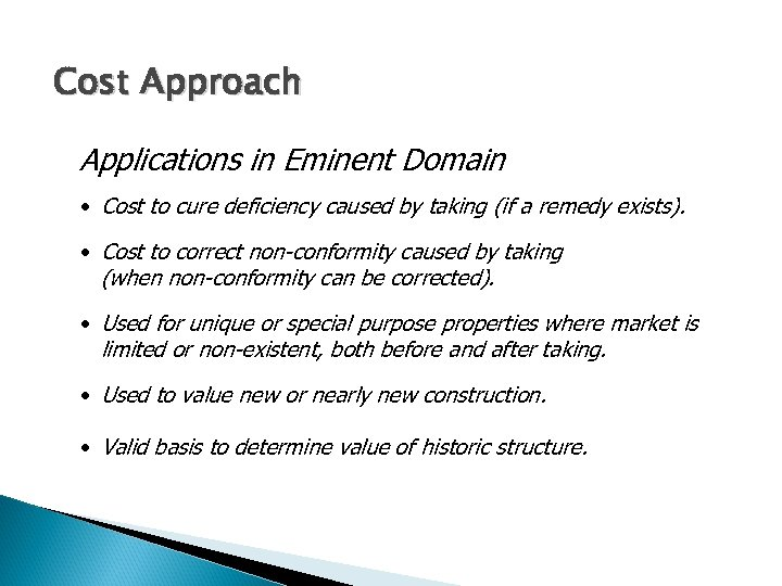 Cost Approach Applications in Eminent Domain • Cost to cure deficiency caused by taking