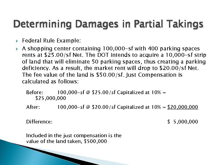 Determining Damages in Partial Takings Federal Rule Example: A shopping center containing 100, 000