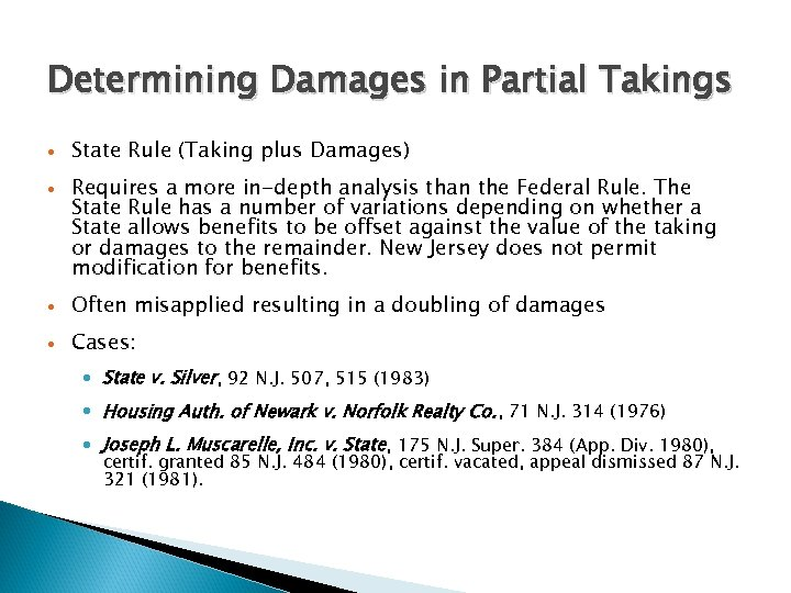 Determining Damages in Partial Takings State Rule (Taking plus Damages) Requires a more in-depth