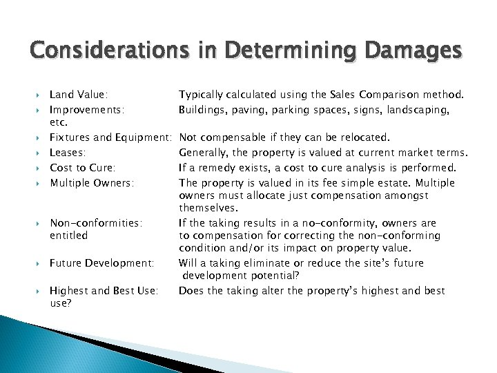 Considerations in Determining Damages Land Value: Improvements: etc. Fixtures and Equipment: Leases: Cost to