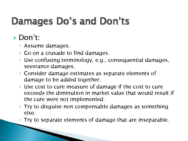 Damages Do's and Don'ts Don't: ◦ Assume damages. ◦ Go on a crusade to
