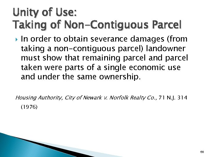 Unity of Use: Taking of Non-Contiguous Parcel In order to obtain severance damages (from