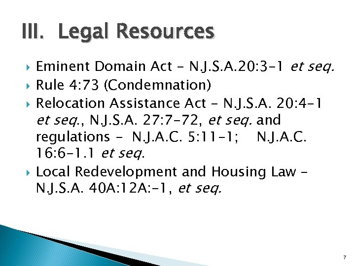 III. Legal Resources Eminent Domain Act - N. J. S. A. 20: 3 -1