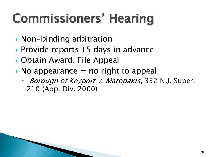 Commissioners' Hearing Non-binding arbitration Provide reports 15 days in advance Obtain Award, File Appeal