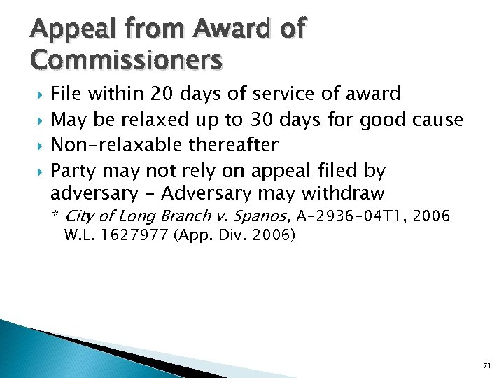 Appeal from Award of Commissioners File within 20 days of service of award May