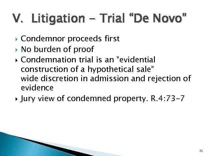 """V. Litigation - Trial """"De Novo"""" Condemnor proceeds first No burden of proof Condemnation"""