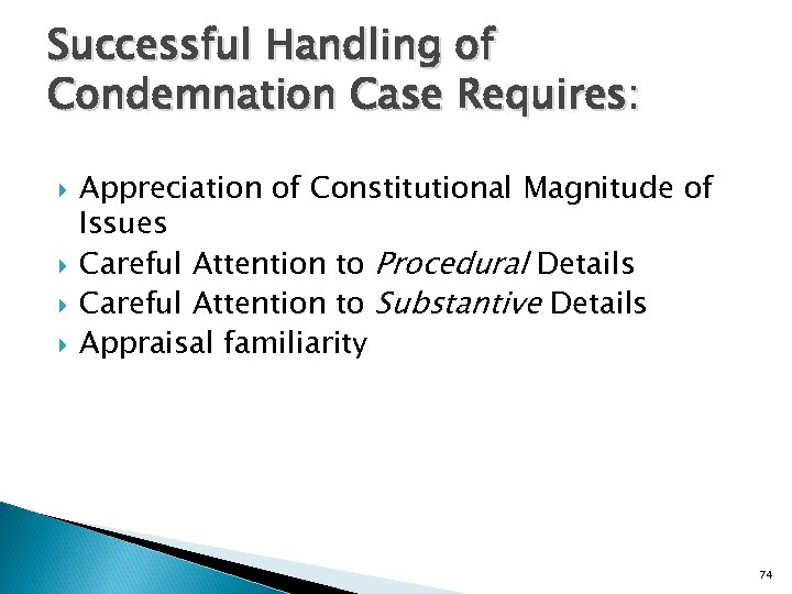 Successful Handling of Condemnation Case Requires: Appreciation of Constitutional Magnitude of Issues Careful Attention