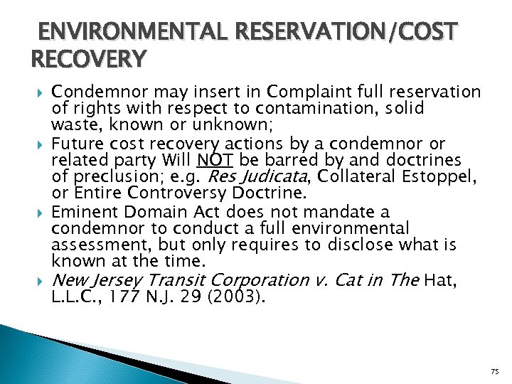 ENVIRONMENTAL RESERVATION/COST RECOVERY Condemnor may insert in Complaint full reservation of rights with respect
