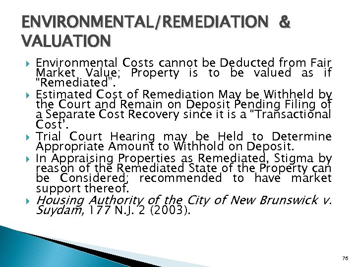 ENVIRONMENTAL/REMEDIATION & VALUATION Environmental Costs cannot be Deducted from Fair Market Value; Property is