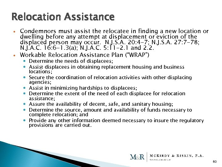 Relocation Assistance Condemnors must assist the relocatee in finding a new location or dwelling