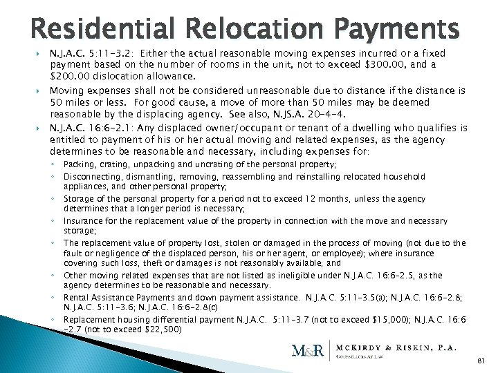 Residential Relocation Payments N. J. A. C. 5: 11 -3. 2: Either the actual