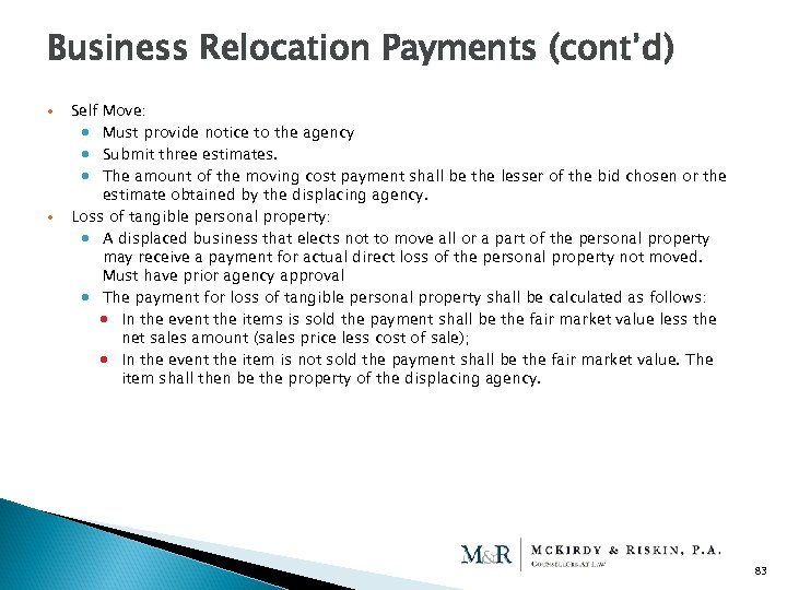 Business Relocation Payments (cont'd) Self Move: Must provide notice to the agency Submit three