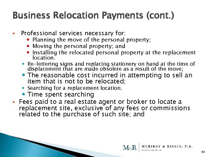 Business Relocation Payments (cont. ) Professional services necessary for: Planning the move of the
