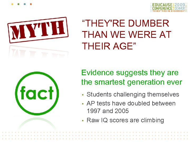 """THEY'RE DUMBER THAN WE WERE AT THEIR AGE"" Evidence suggests they are the smartest"