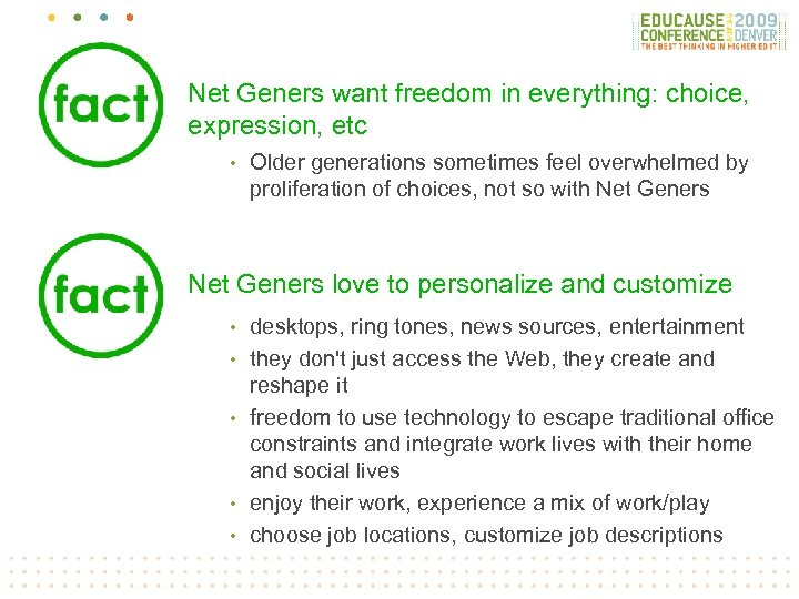 Net Geners want freedom in everything: choice, expression, etc • Older generations sometimes feel