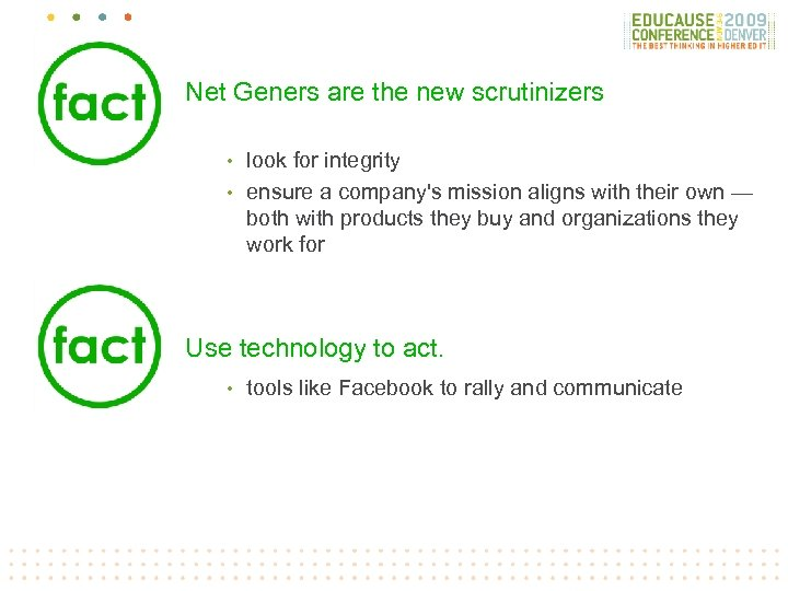 Net Geners are the new scrutinizers look for integrity • ensure a company's mission
