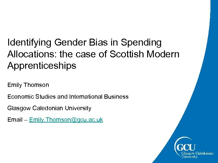 Identifying Gender Bias in Spending Allocations: the case of Scottish Modern Apprenticeships Emily Thomson