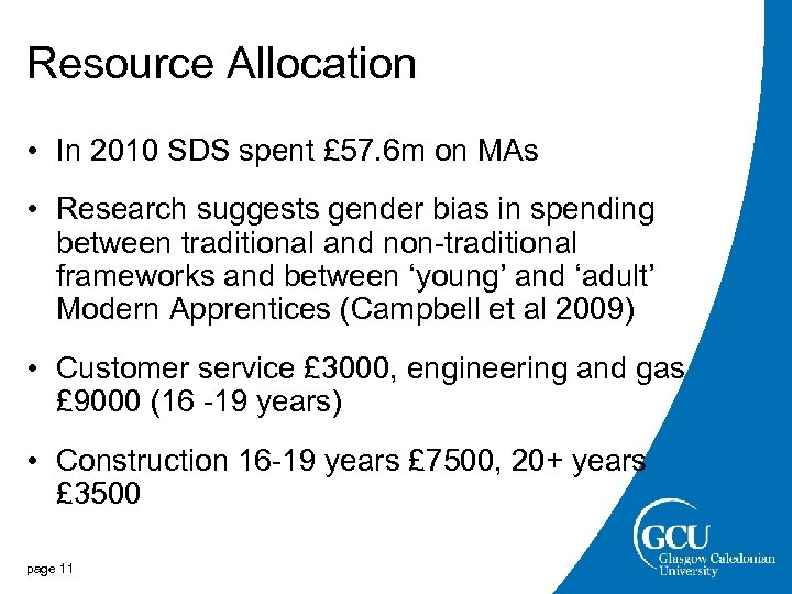 Resource Allocation • In 2010 SDS spent £ 57. 6 m on MAs •