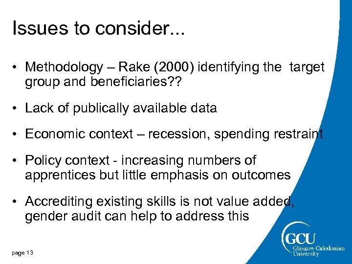 Issues to consider. . . • Methodology – Rake (2000) identifying the target group