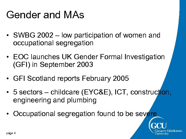 Gender and MAs • SWBG 2002 – low participation of women and occupational segregation