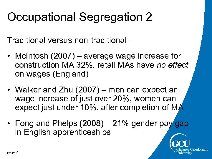 Occupational Segregation 2 Traditional versus non-traditional - • Mc. Intosh (2007) – average wage