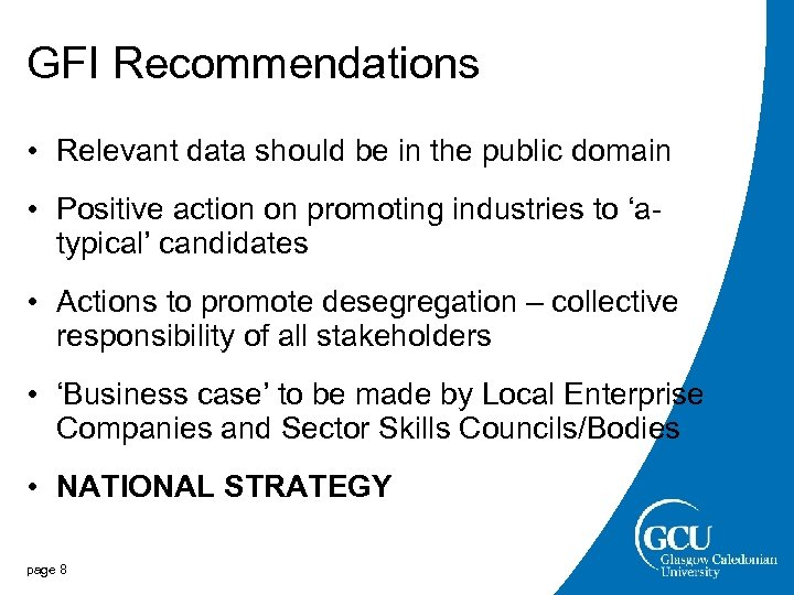 GFI Recommendations • Relevant data should be in the public domain • Positive action