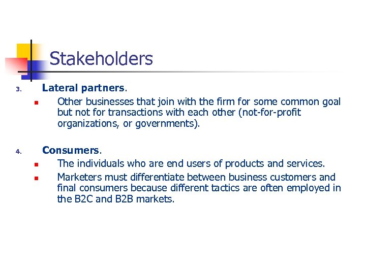 Stakeholders 3. n 4. n n Lateral partners. Other businesses that join with the