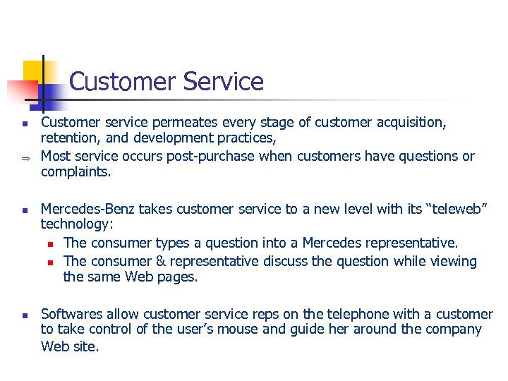 Customer Service n Þ n n Customer service permeates every stage of customer acquisition,