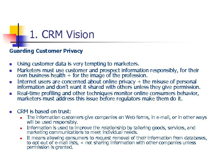1. CRM Vision Guarding Customer Privacy n n n Using customer data is very