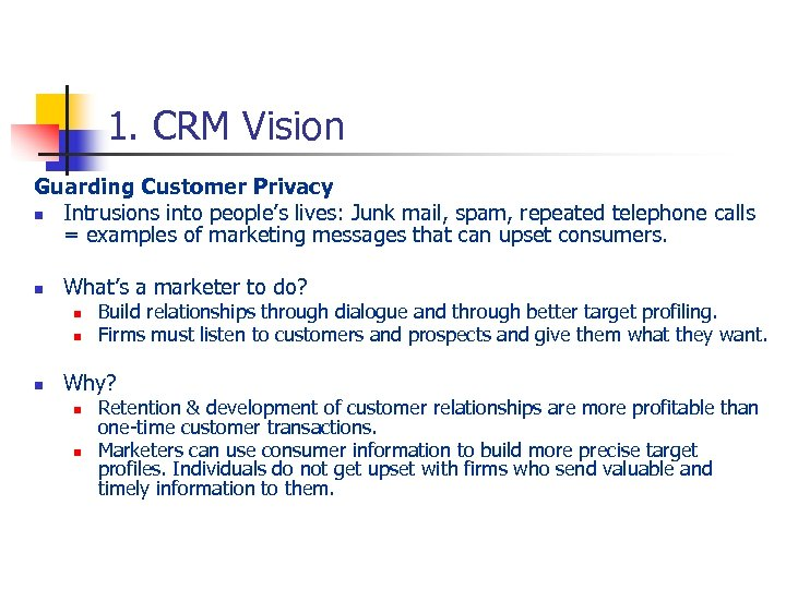 1. CRM Vision Guarding Customer Privacy n Intrusions into people's lives: Junk mail, spam,