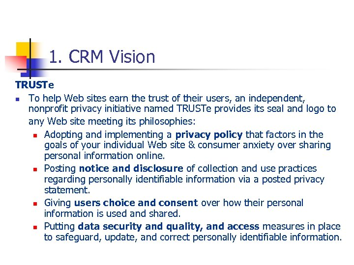 1. CRM Vision TRUSTe n To help Web sites earn the trust of their