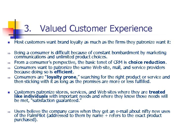 3. Valued Customer Experience n Þ Þ n Þ Most customers want brand loyalty