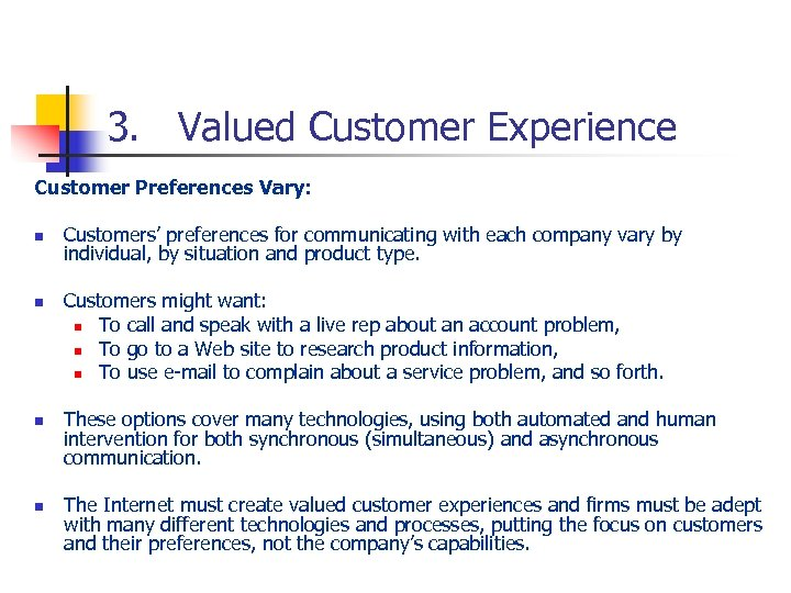 3. Valued Customer Experience Customer Preferences Vary: n n Customers' preferences for communicating with