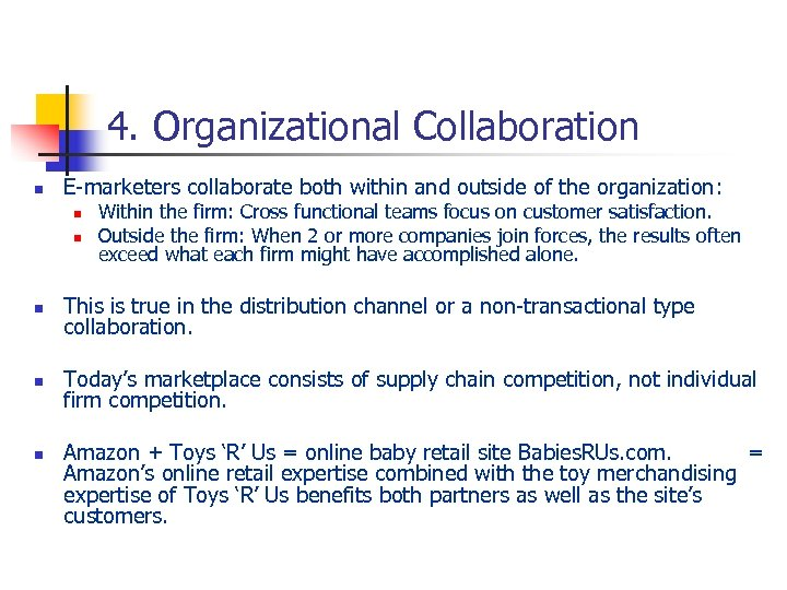 4. Organizational Collaboration n E-marketers collaborate both within and outside of the organization: n