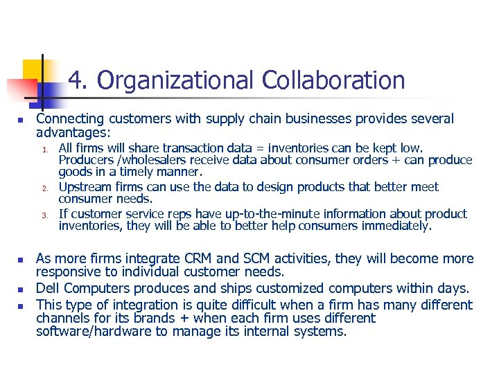 4. Organizational Collaboration n Connecting customers with supply chain businesses provides several advantages: 1.
