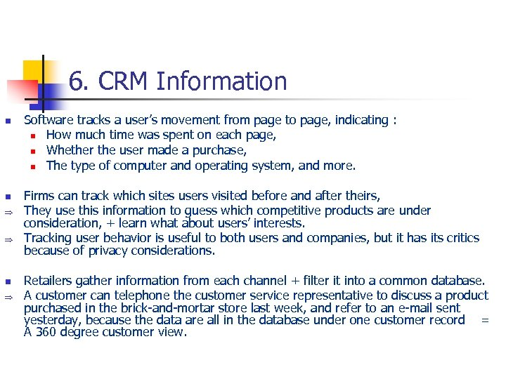 6. CRM Information n n Þ Þ n Þ Software tracks a user's movement