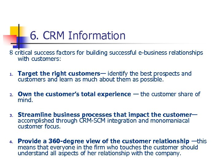 6. CRM Information 8 critical success factors for building successful e-business relationships with customers:
