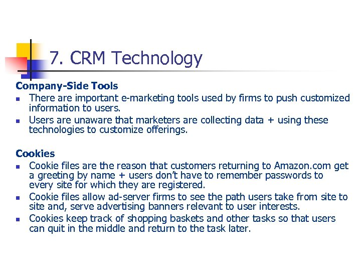 7. CRM Technology Company-Side Tools n There are important e-marketing tools used by firms