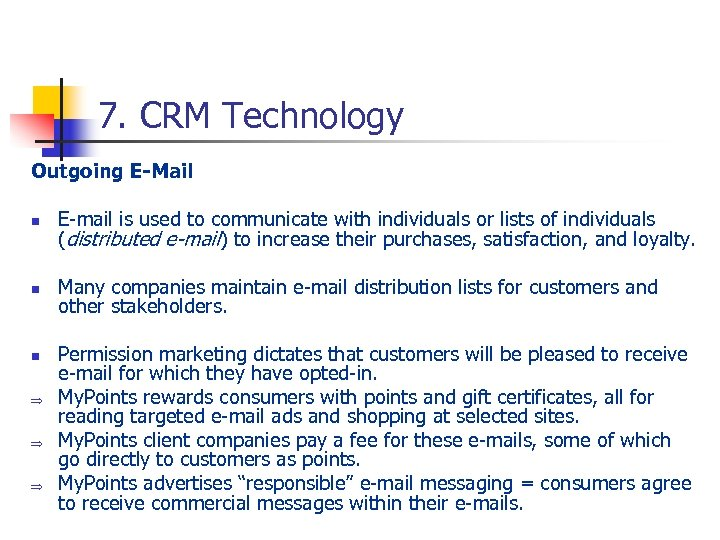 7. CRM Technology Outgoing E-Mail n E-mail is used to communicate with individuals or