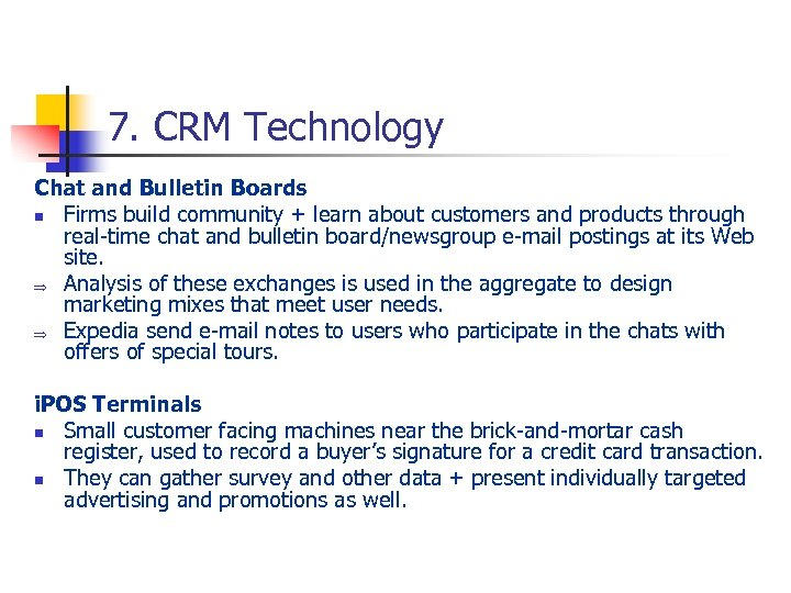 7. CRM Technology Chat and Bulletin Boards n Firms build community + learn about