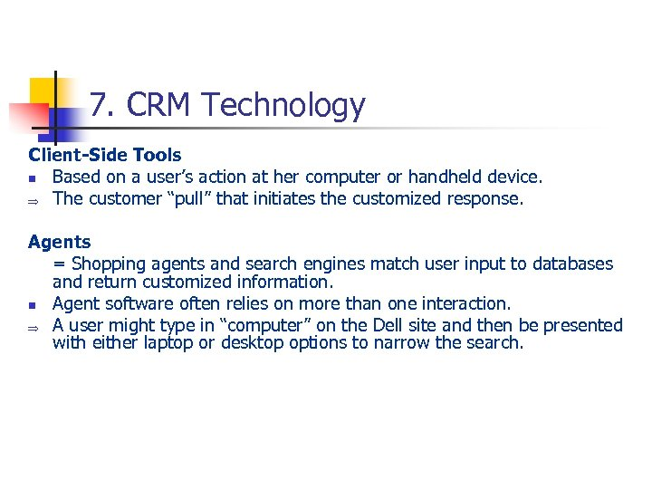 7. CRM Technology Client-Side Tools n Based on a user's action at her computer