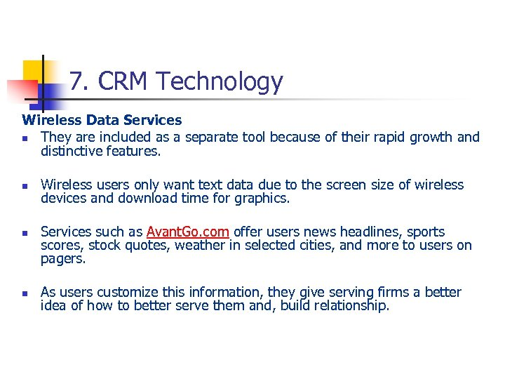 7. CRM Technology Wireless Data Services n They are included as a separate tool