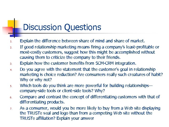 Discussion Questions 1. 2. 3. 4. 5. 6. 7. Explain the difference between share