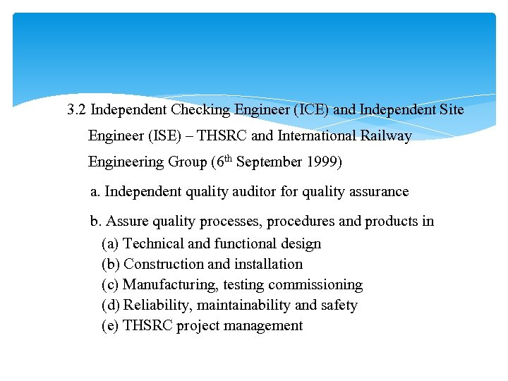 3. 2 Independent Checking Engineer (ICE) and Independent Site Engineer (ISE) – THSRC and