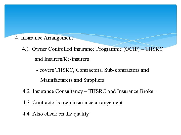 4. Insurance Arrangement 4. 1 Owner Controlled Insurance Programme (OCIP) – THSRC and Insurers/Re-insurers